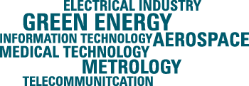 BVS manufactures for the industry sectors Electrical Industry and Green Energy and Information Technology and Aerospace and Medical Technology and Metrology and Telecommunication