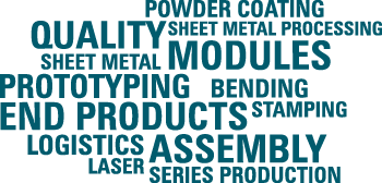 BVS produces sheet metal parts and modules and end products for prototyping or in series production with sheet metal processes like bending and stamping and laser cutting and powder coating and assembly and logistics
